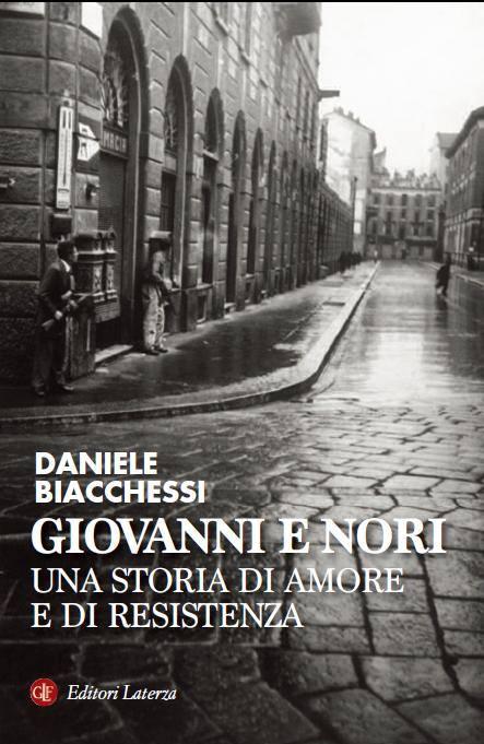 Daniele Biacchessi, Giovanni e Nori. Una storia di Amore e di Resistenza, Editori Laterza 2014