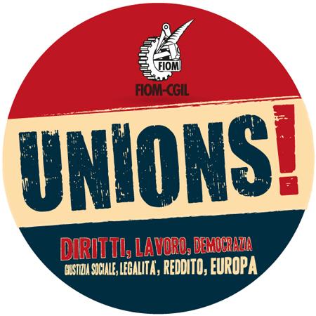 UNIONS : LiberaRete e Libera.Tv con la FIOM e l'opposizione sociale
