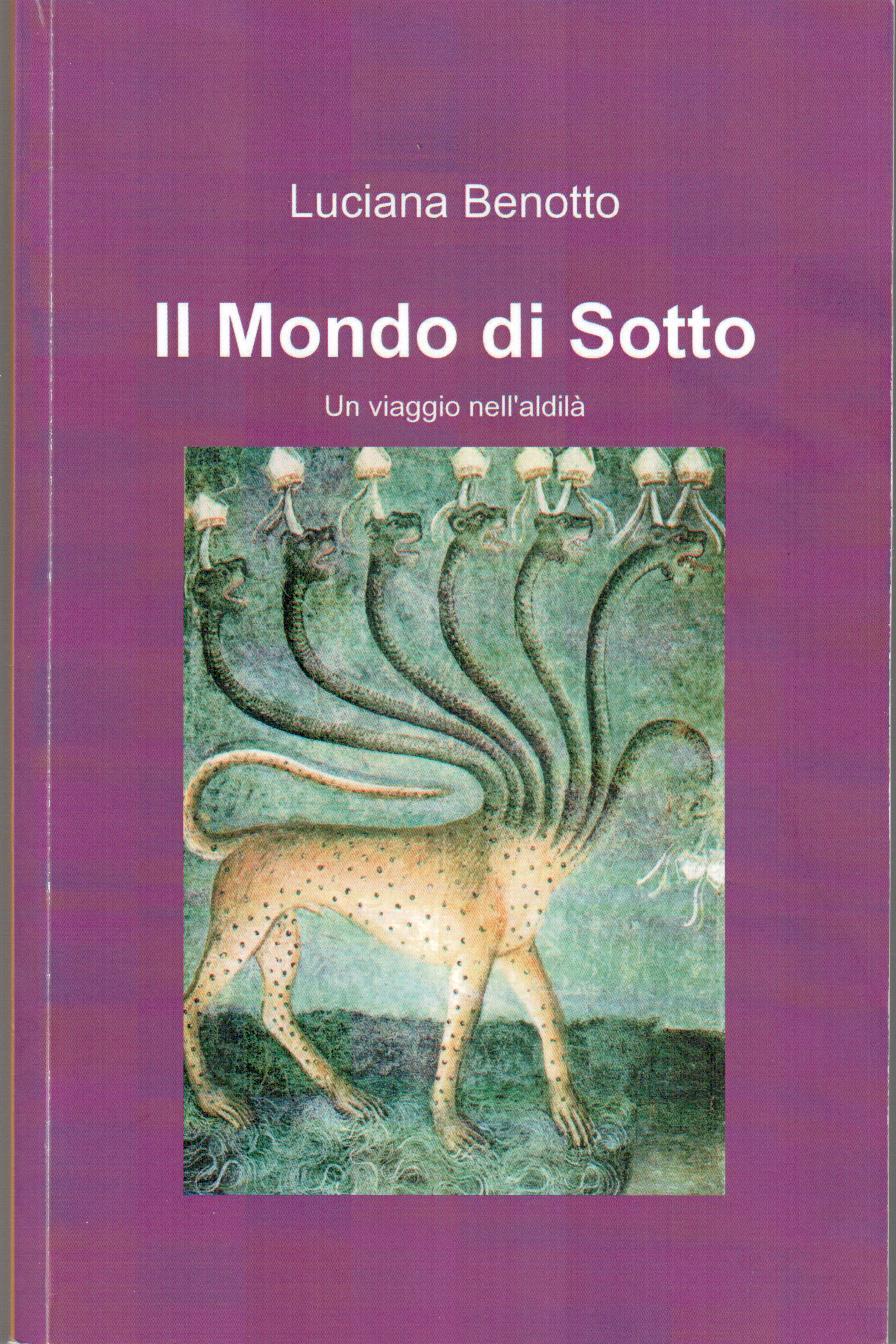 Il Mondo di Sotto www.ilmiolibro.it