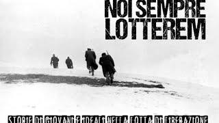 noi-sempre-lotterem-documentario-sulla-resistenza