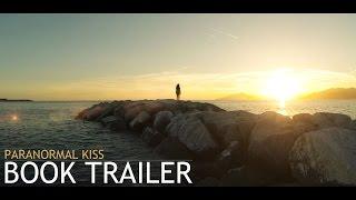 paranormal-kiss-book-trailer