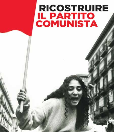 APPELLO : Ricostruire il Partito Comunista