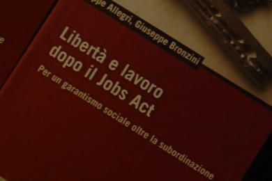 Libertà e Lavoro dopo il Job Act JobAct