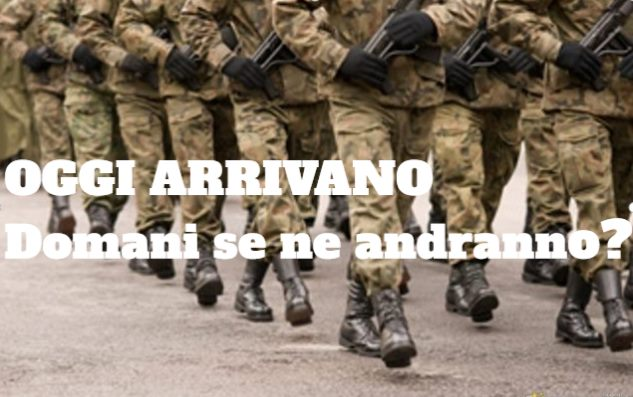 CORONAVIRUS : Arrivano i militari. Se ne andranno?