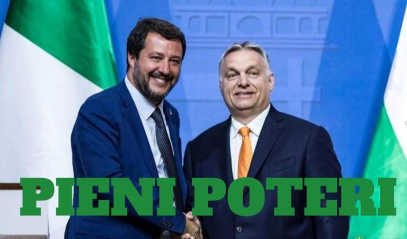 ORBAN OTTIENE I PIENI POTERI : Salvini e la destra italiana applaudono