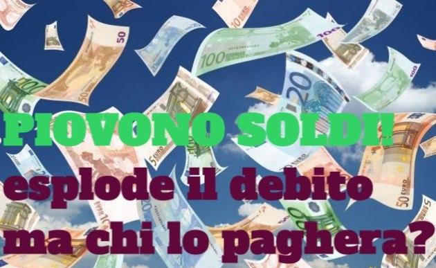 CORONAVIRUS : Piovono soldi per rispondere alla crisi. Ma chi pagherà il debito?