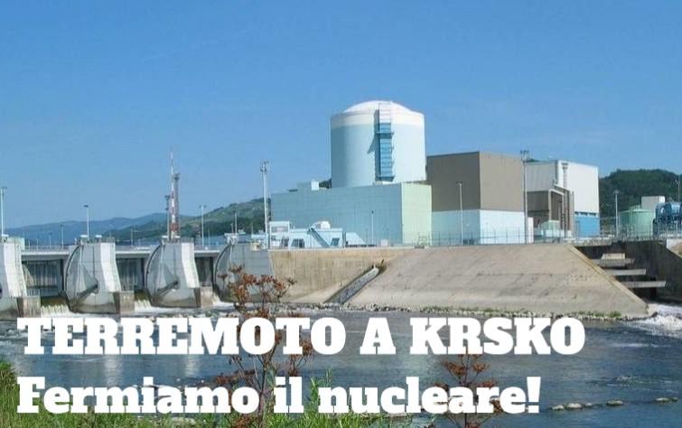 TERREMOTO A KRSKO : Uscire subito dal nucleare in tutta Europa